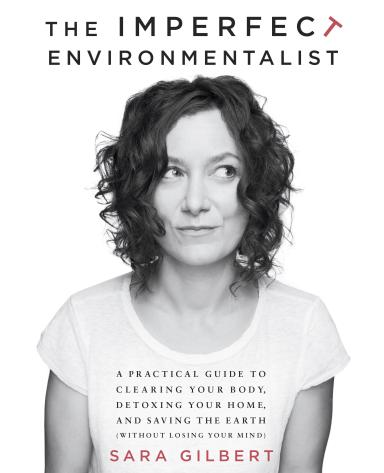 "Order Sara Gilbert's new book, ""The Imperfect Environmentalist"" from http://bit.ly/15EsoOh"